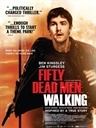 五十活死人 英文影评 Fifty Dead Men Walking Movie Review